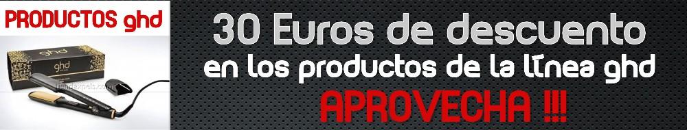 DESCUENTOS LINEA GHD 30 EUROS